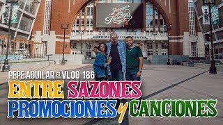 Pepe Aguilar - El Vlog 186 - Entre Sazones, Promociones y Canciones