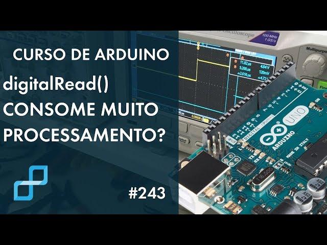 A FUNÇÃO digitalRead() CONSOME MUITO PROCESSAMENTO? Curso de Arduino #243