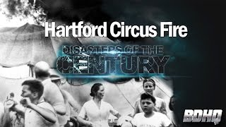 Hartford Circus Fire - Disasters of the Century