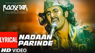 Rockstar: NADAAN PARINDE (Lyrical Video) | Ranbir Kapoor | A.R Rahman | Mohit Chauhan