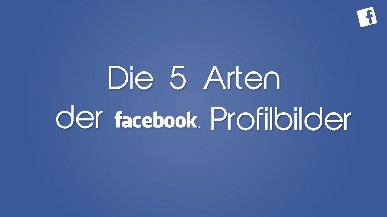 Die 5 Arten Der Facebook Profilbilder [FullHD]
