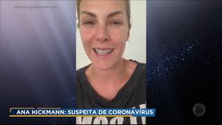 Ana Hickmann se isola com sintomas de coronavírus