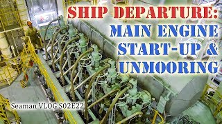 Starting Up the Ship's Engine and Leaving Port | Seaman Vlog