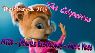 MTBD ~ (Mantle Breakdown💣) - 🔥The Chipettes🔥 ~ Music Video