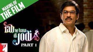 Making Of The Film: Rab Ne Bana Di Jodi | Part 1 | Shah Rukh Khan | Anushka Sharma