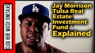 Jay Morrison Tulsa Real Estate Investment Fund Explained