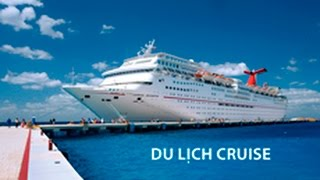 Người Việt thích đi Cruise ?