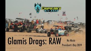 Glamis Sand Drags RAW - President's Day 2019
