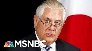 Exclusive: Secretary of State Rex Tillerson Was On Verge Of Resigning | Morning Joe | MSNBC