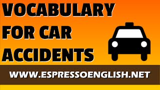 English Vocabulary - Lesson 1 - Car Accidents