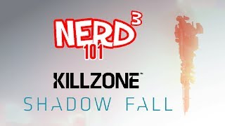 Nerd³ 101 -  Killzone Shadow Fall