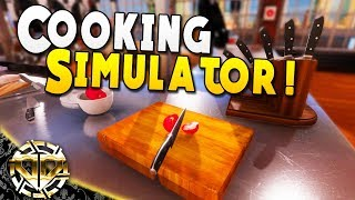 FIRST LOOK : COOKING SIMULATOR : THE NEXT GORDON RAMSAY : Cooking Simulator Gameplay : EP 1