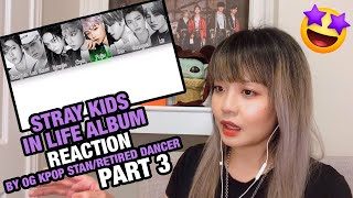 "OG KPOP STAN/RETIRED DANCER reacts to Stray Kids ""IN LIFE"" Album (PART.3)"