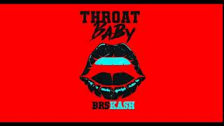 BRS Kash - Throat Baby (BEST Instrumental)
