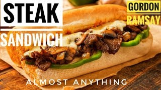 Incredible Steak Sandwich Recipe From gordon Ramsay - Almost Anything