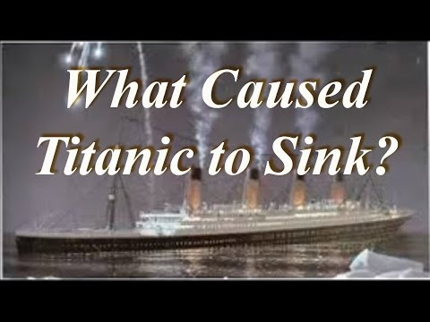 What Caused Titanic to Sink?