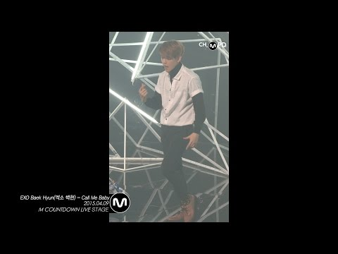 [MPD직캠] 엑소 백현 직캠 Call Me Baby EXO Baek Hyun Fancam Mnet MCOUNTDOWN 150409