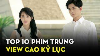 Top 10 Phim Truyền Hình Trung Quốc Có Lượt Xem Cao Ngất Ngưởng | Ten Asia