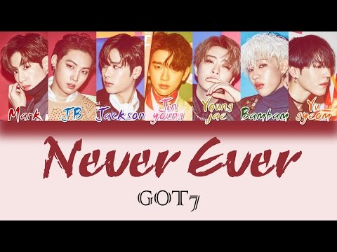 GOT7 - Never Ever [HAN ROM ENG Color Coded Lyrics]