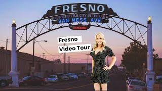 Tour of Fresno California - 2020 Video Tour