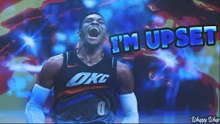 "Russell Westbrook Mix 2018 - ""I'm Upset"" ᴴᴰ"