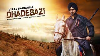 Dhadebazi – Viraj Sarkaria Punjabi Video Download New Video HD