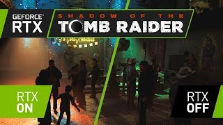 Shadow of the Tomb Raider - GeForce RTX Real-Time Ray Tracing Demó