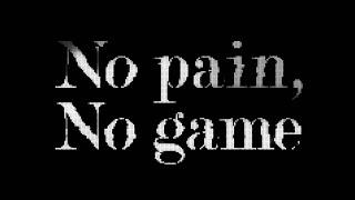 No pain, No game / ナノ Music Video