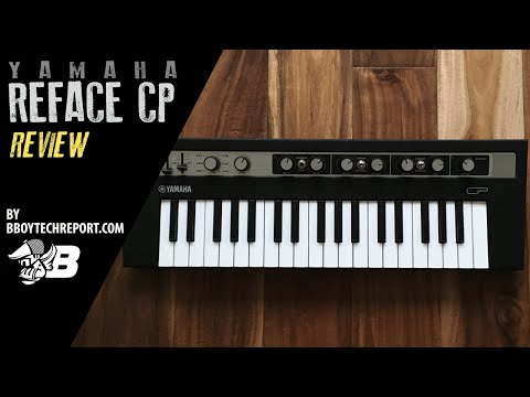 Yamaha Reface CP Review on BBoyTechReport.com