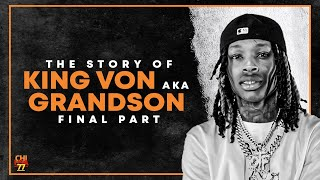 The Story of King Von Aka Grandson | Final part | WATCH BEFORE IT IS TAKEN DOWN |
