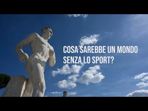 VIDEO - Cosa sarebbe un mondo senza lo sport?