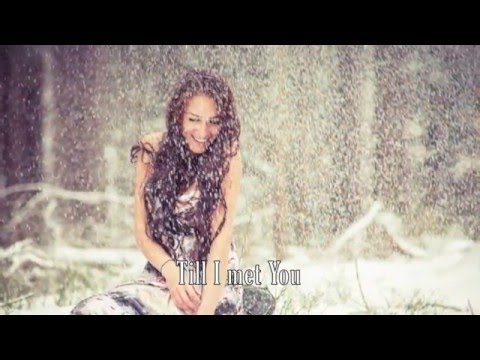 Till I Met You - Laura Story - with Lyrics
