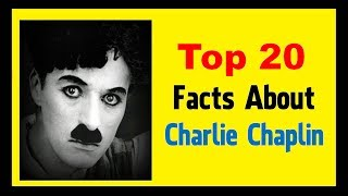 Charlie Chaplin - Facts
