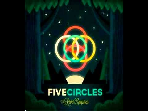 The River Empires - Five Circles [NEW SINGLE]