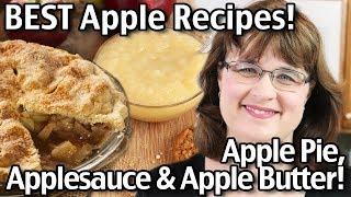 BEST EVER Apple Recipes - Homemade Apple Pie, Applesauce and Apple Butter!