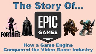 The Story of Epic Games: How a Game Engine Conquered The Video Game Industry