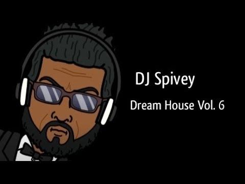 Baixar Dream House Vol.6 (A Soulful House Mix) by DJ Spivey