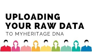 Uploading Your Raw Data to MyHeritage DNA