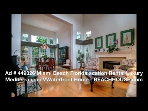 Miami Beach Florida Vacation Rental Luxury Mediterranean Waterfront Home - BEACHHOUSE com AD# 449326