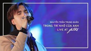 [LIVE at FETH8] TRONG TRÍ NHỚ CỦA ANH | NGUYỄN TRẦN TRUNG QUÂN