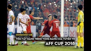 [LON CHẾ 33] TÓM TẮT VÒNG BẢNG AFF CUP 2018 CỦA TUYỂN VIỆT NAM, CHỜ PHILIPPINES - HONGKONG1 CHẾ