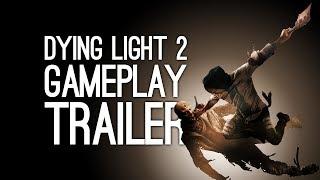 Dying Light 2 Gameplay: Dying Light 2 Gameplay Trailer at E3 2018 Xbox Conference