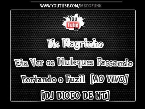 Baixar Mc Magrinho - Ela Ver os Muleques Passando Portando o Fuzil [AO VIVO] [DJ DIOGO DE NT]