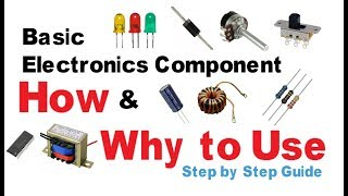 Basic Electronic components | How to and why to use electronics tutorial