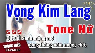 Karaoke Vọng Kim Lang Tone Nữ Nhạc Sống   Trọng Hiếu
