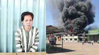 Nữ công nhân đốt công ty vì 'bất mãn công việc'   Toàn Cảnh 24h