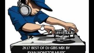 NONSTOP MIX VOL 140 MIX BY DJ RYAN2K17 BEST OF DJ GIBS TECHNO