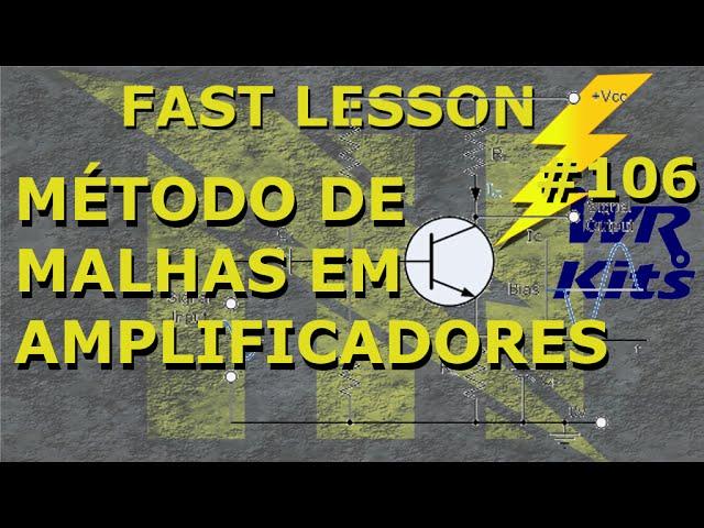 MÉTODO DE MALHAS EM AMPLIFICADORES | Fast Lesson #106