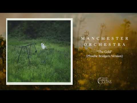 Manchester Orchestra - The Gold (Phoebe Bridgers Version)