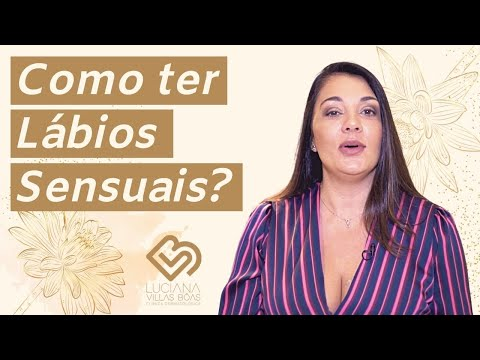 Passos para ter LÁBIOS SENSUAIS - Com Dra. Luciana Villas Bôas